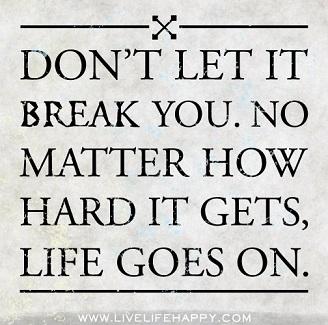 Don't Let It Break You