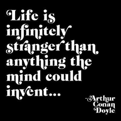 Life Is Stranger....
